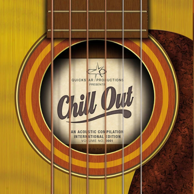 Quickstar Productions Presents : Chill Out Acuostic - International Edition - Volume 1