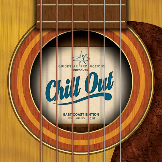 Quickstar Productions Presents : Chill Out - East Shore Edition - Volume 10