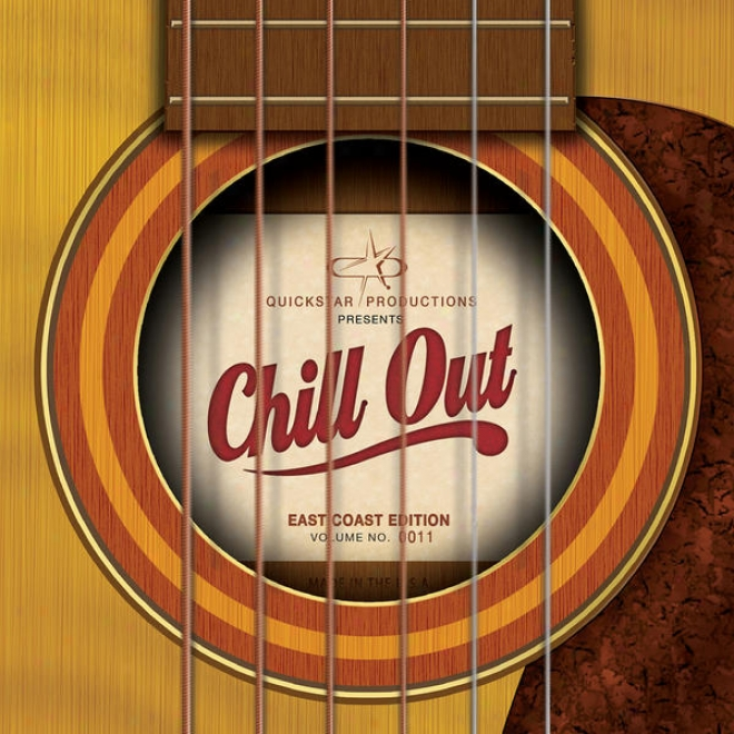Quickstar Productions Presents : Chill Out - East Coast Edition - Volume 11