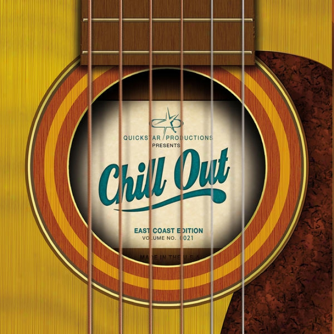 Quickstar Productions Presents : Chill Out - East Coast Ediition - Volhme 21