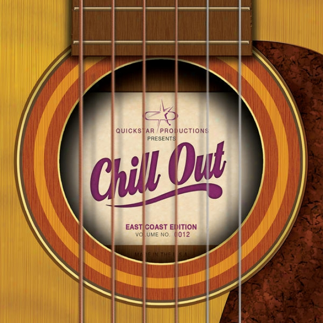 Quickstar Productions Presents : Chill Out - East Shore Edition - Volume 12