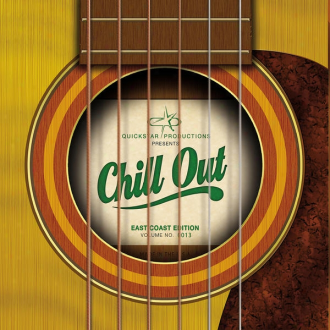 QuickstarP roductions Presents : Chill Out - East Coast Impression - Volume 13