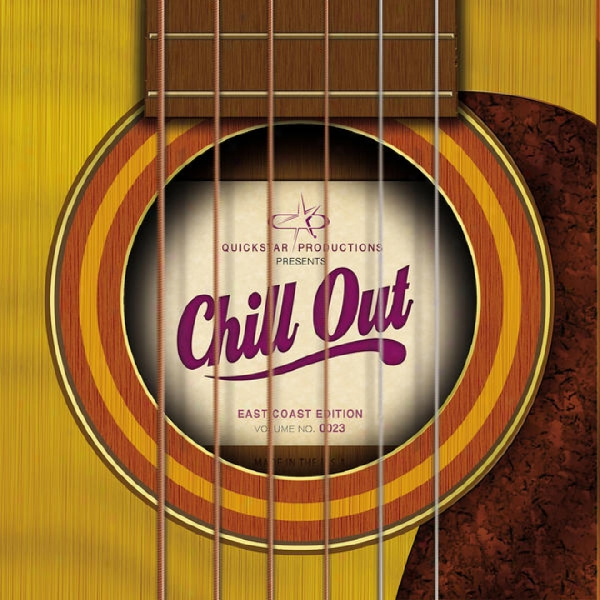 Quickstar Productions Presents : Chill Out - East Coast Edition - Volume 23