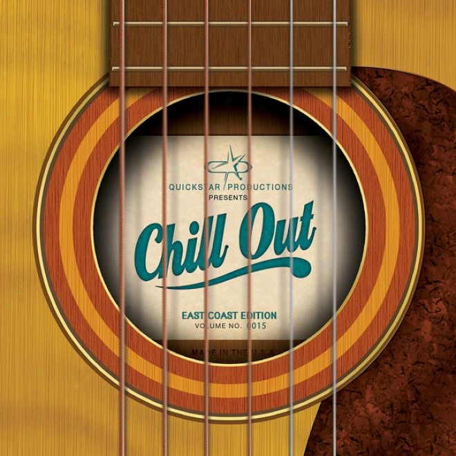 Quickstar Productions Presents : Chill Out - East Coast Edition - Volume 15