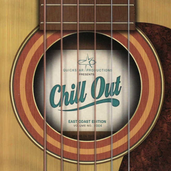 Quicksrar Productions Presents : Chill Out - The East Coast Edition - Volume 4