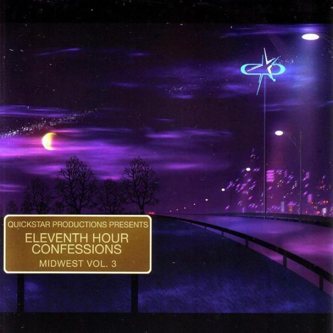 Quickstar Productions Presents : Eleventh Hour Confessions - The Midwes tEdition - Volume 3