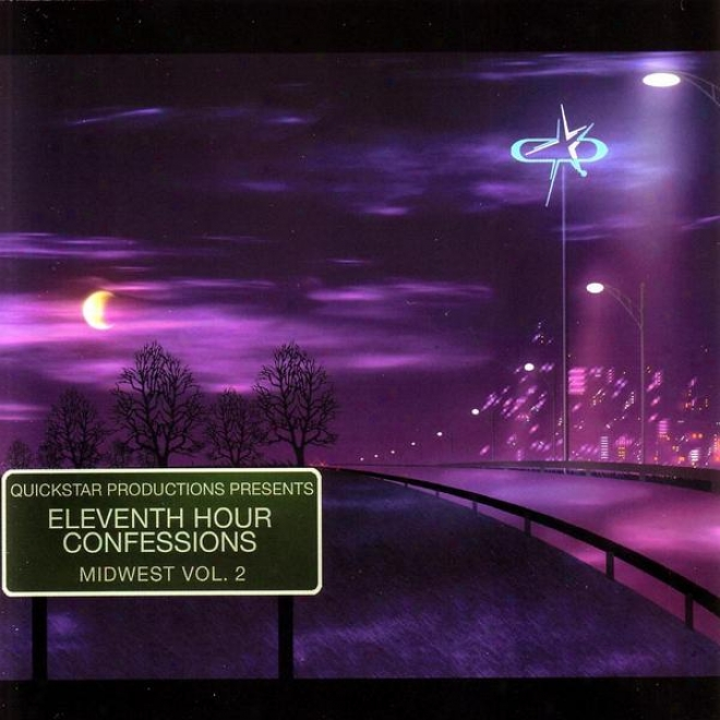 Quickstar Productions Presents : Eleventh Hour Confessions -  Thr Midwest Issue  -  Volume 2