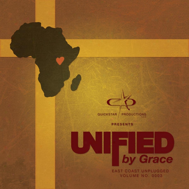 Quickstar Produtions Presents : Unified By Grace East Coast Unplugged Volume 3