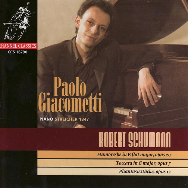 R. Schumann: Humoreske In B Flat Majof / Toccata In C Major / Phantasiestã¼cke