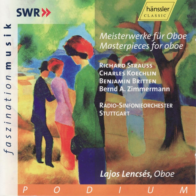 R. Strauss, C. Koechlin, B. Britten, B. A. Zimmermann: Masterpieces For Oboe