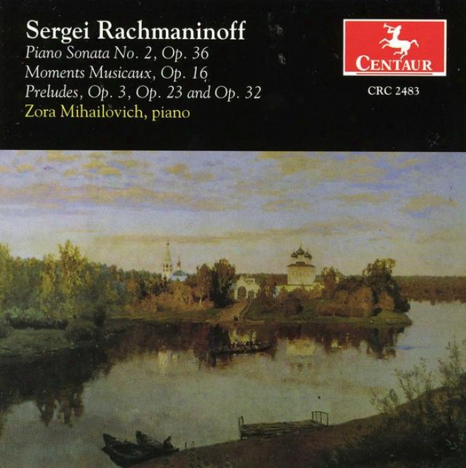 Rachmaninoff: Piano Son. No. 2, Op.36, Moments Musicaux, Op.16, Preludes Op.3, 23 And 32
