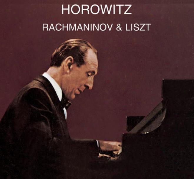 Rachmaninoff: Preludes, Piano Sonata Not at all. 2, Étude-tableau, Moments Musicaux; Liszt: Hungarian Rhapsody, Consolafion, Vallã©e D'ober