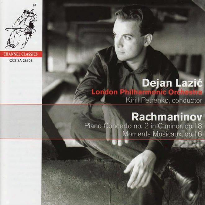 Rachmaninov: Piano Concerto No. 2 In C Minor, Op. 18 - Moments Musicaux, Op. 16