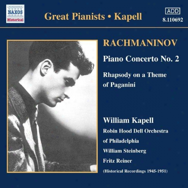 Rachmaninov: Piano Concerto None. 2 / Rhapsody Attached A Theme Of Paganini (kapell) (1950-1951)