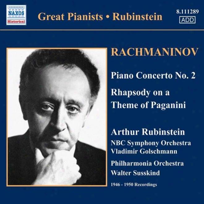 Rachmaninov: Piano Concerto No. 2 / Rhapsody On A Theme Of Paganini (rubinstein) (1946-1950)