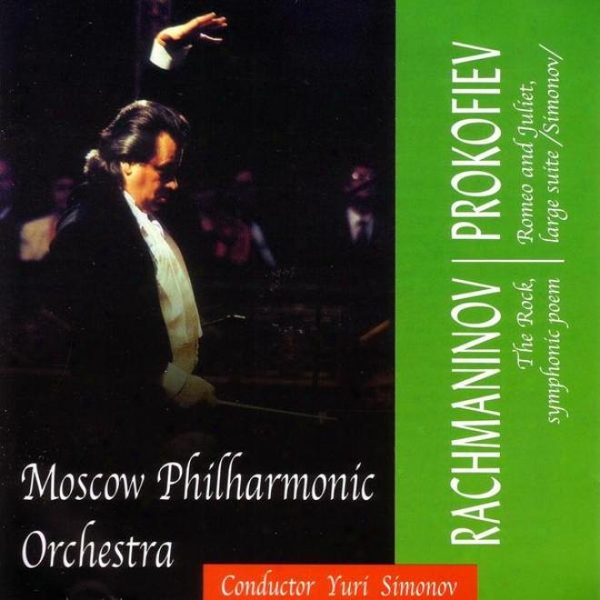 Rachmaninov / Prokofiev: The Rock / Romeo And Juliet, Conductor Yuri Simonov
