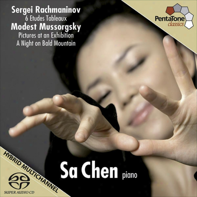 Rachmaninov, S.: 6 Etudes-tableaux / Mussorgsky, M.: Pictures At An Exhibition / A Night On The Bare Mountain (sa Chen)