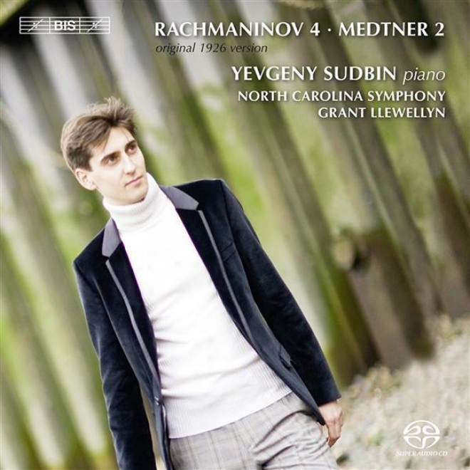 Rachmaninov, S.: Piano Concerto No. 4 (original 1926 Version) / Medtner, N.: Piano Concerto No. 2 (sudbin, North Carolina Symphony