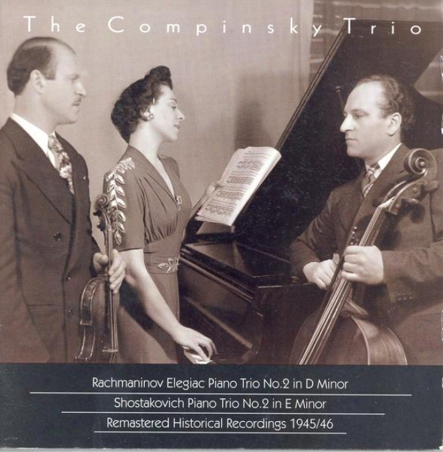 Rachmaninov, S.: Trio Elegiasue No. 2 / Shostakovich, D.: Piano Trio No. 2 (compinsky Trio) (1945-1946)