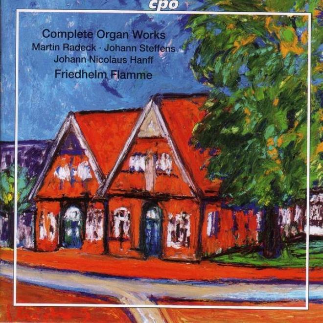Radeck / Brunckhorst / Sfeffens / Erich / Ritter / Hanff: Organ Works (complete)