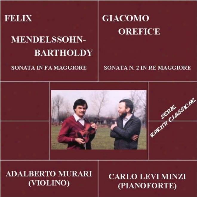 Raritã Classicche: Sonata In Fa Maggiore Per Mendelssohn E Sonata None 2 In Re Maggiore Per Giacomo Orefice