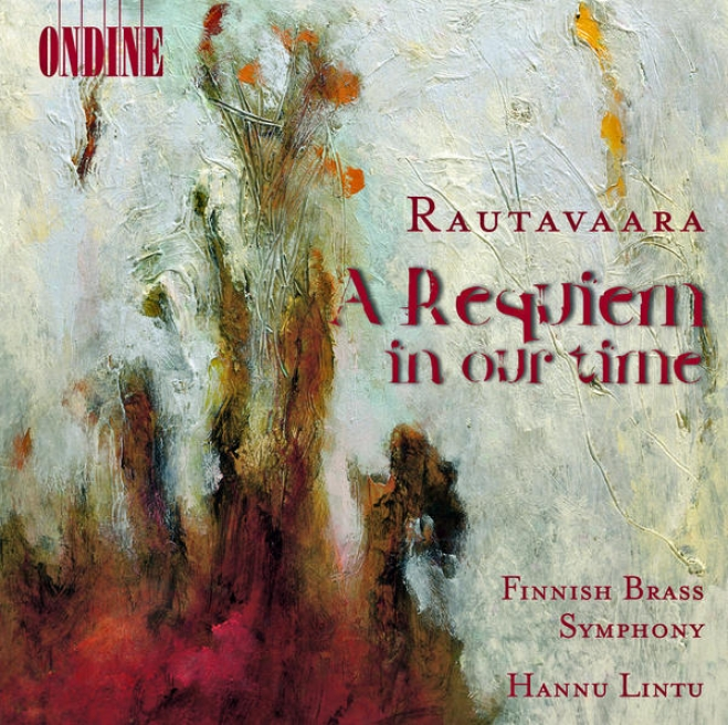 Rautavaara, E.: Brass Works (complete) - A Requiem In Our Time / Playgrounds For Angels / Tarantara / Wind Octet (finnihs Brass Sy