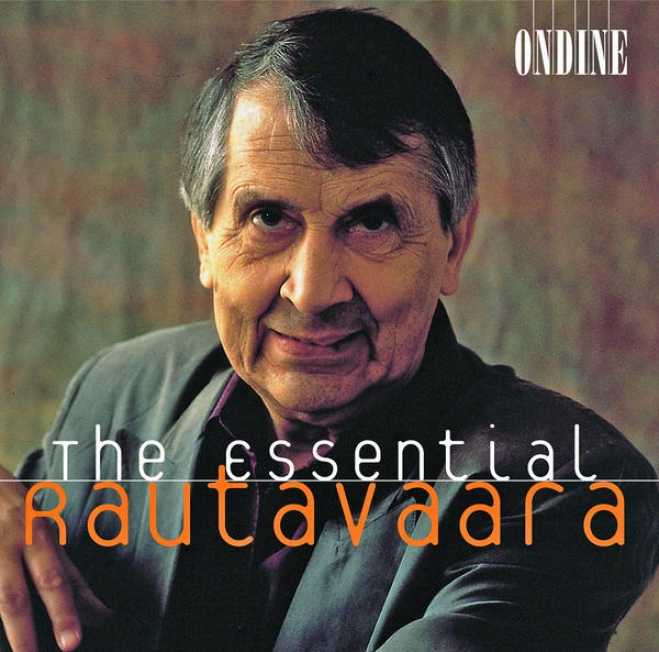 Rautavaara, E.: Cantus Arcticus / A Requiem In Our Time / The Fiddlers / Isle Of Bliss / Piano Concerto No. 1 (essential Rautavaar