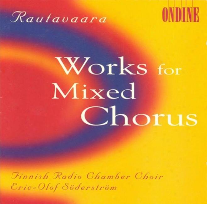 Rautavaara, E.: Psalm-tune Music - Katedralen / Die Erste Elegie / Nirvana Dharma / Praktisch Deutsfh / Lorca Suite (finnish Radio Cha