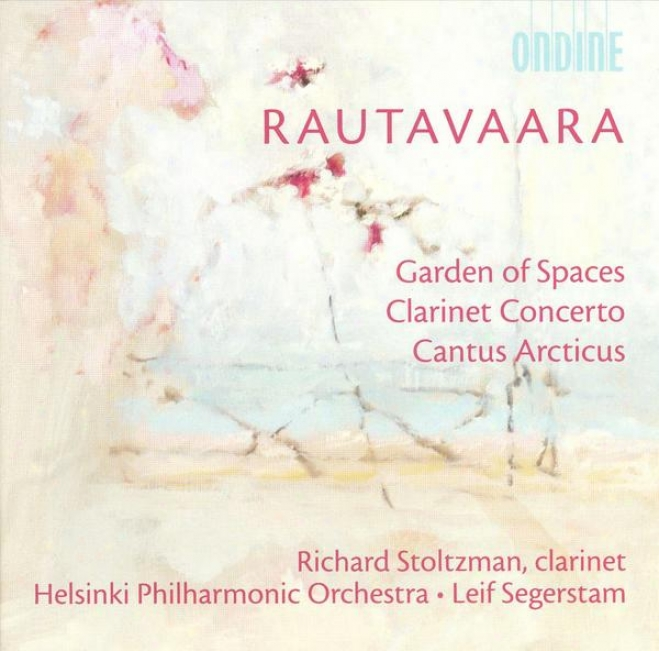 Rautavaara, E.: Garden Of Spaces / Clarinet Conccerto / Cantus Arcticus (stoltzman, Helsinki Philharmonic, Segerstam)