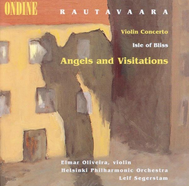 Rautavaa5a, E.: Violin Concerto / Isle Of Bliss / Angels And Visitations (oliveira, Helsinki Philharmonic, Segerstam)