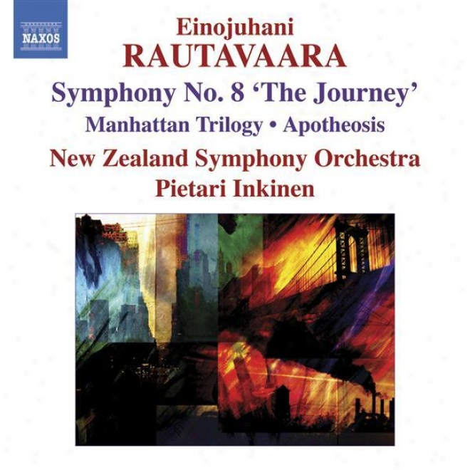 """rautavaara: Symphony No. 8, """"the Journey"""" / Manhattan Trilogy / Apotheosis"""