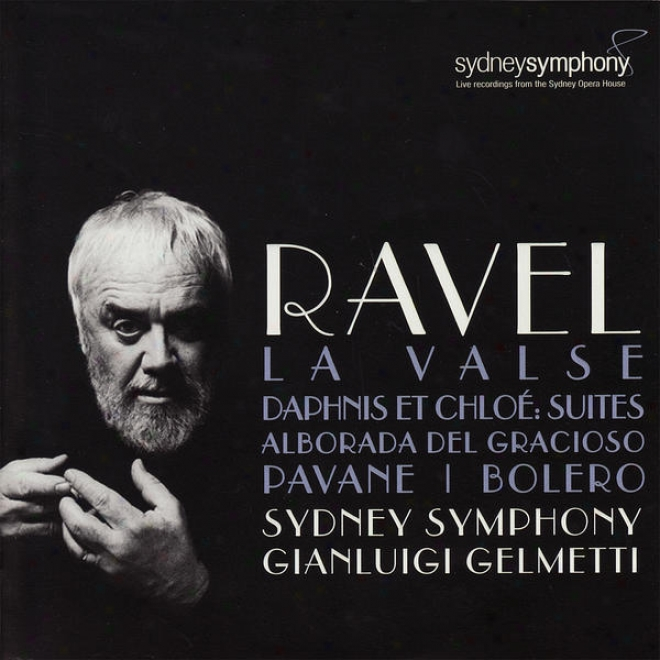Ravel: Alborada Del Gracioso, La Valse, Daphnis Et Chloã© - Suite No. 1 & 2