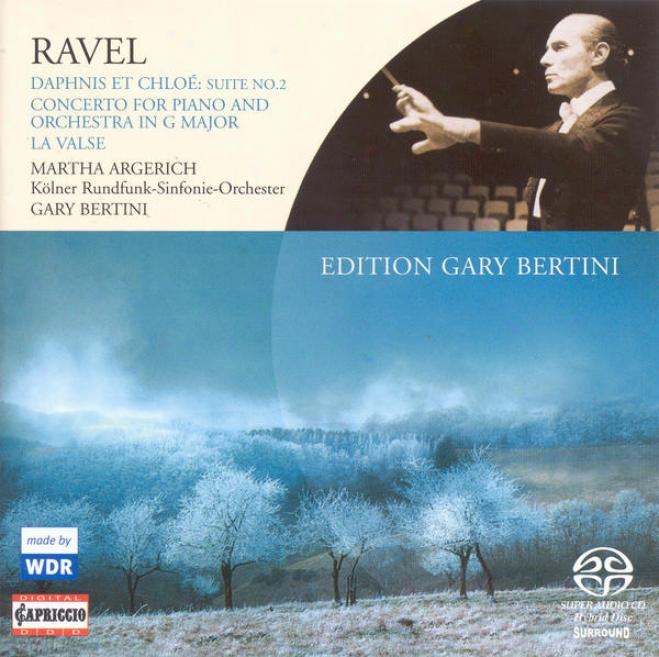 Ravel, M.: Daphnis Et Chloe Suite No. 2 / Piano Concerto / La Valse (argerich, Cologne Radio Syjphony, Bertini)