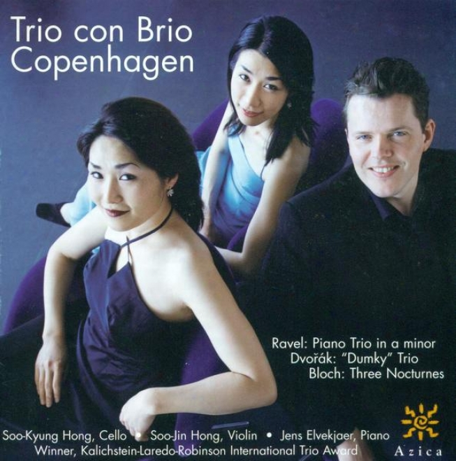 Ravel, M.: Piano Trio In A Minor / Dvorak, A.: Piano Trio No. 4 / Bloch, E.: 3 Nocturnes (copenhagen Trio Con Brio)