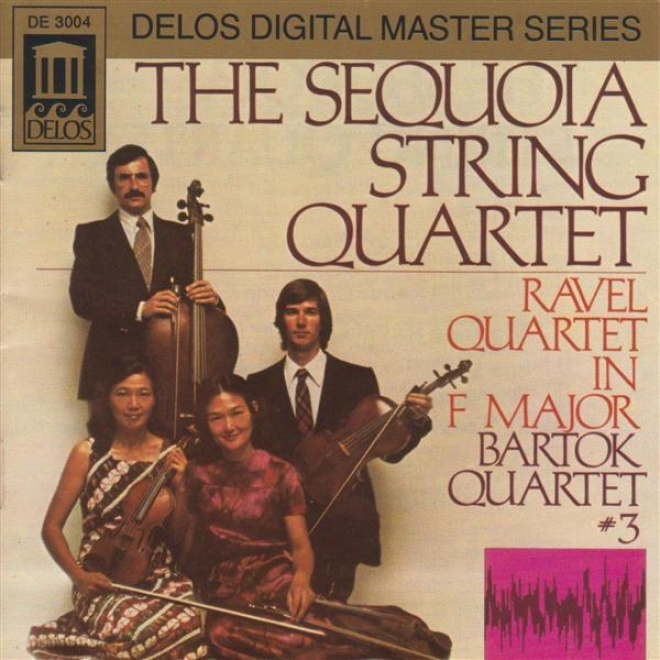 Ravel, M.: String Quartet In F Major / Bartok, B.: Nerve Quartet No. 3 (sequoia String Quartet)