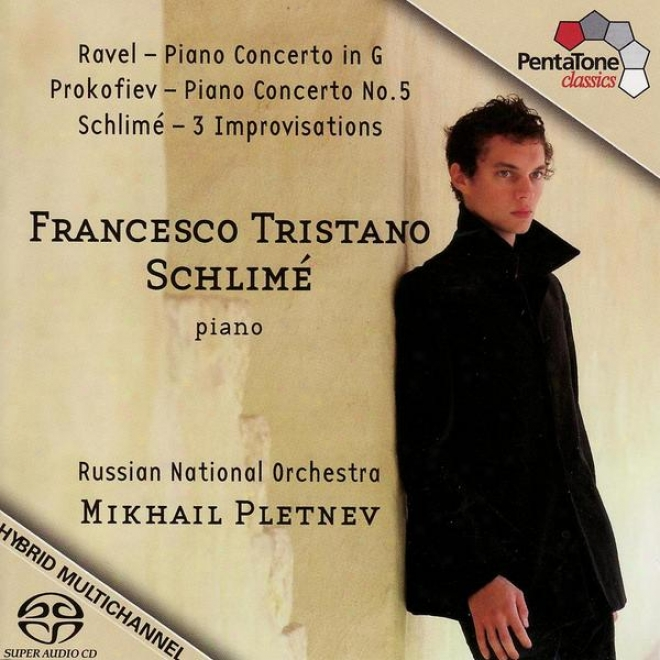 Ravel: Piano Concerto In G Major / Prokofiev: Piano Concerto No. 5 / Schlime: 3 Improvisations