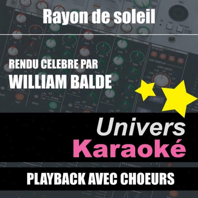 Rauon De Soleil (rendu Cã©lã¸bre Par William Baldã©) [version Karaokã© Avec Choeurs] - Single