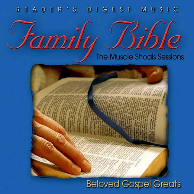 Reader's Digest Music: Family Bible: The Muscle Shoals Sessions: Beloved Gospel Greats