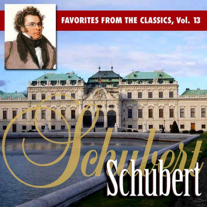 Reader's Digest Music: Favorites From The Classics Volume 13: Schubert's Greatest Hits