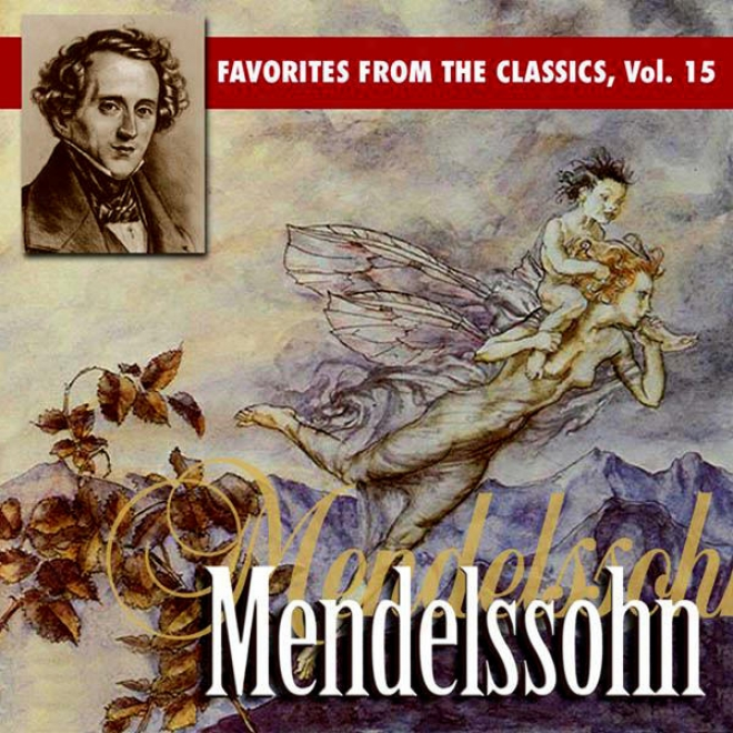 Reader's Digest Music: Favorites From The Classics Volume 15: Mendelssohn's Greatest Hits