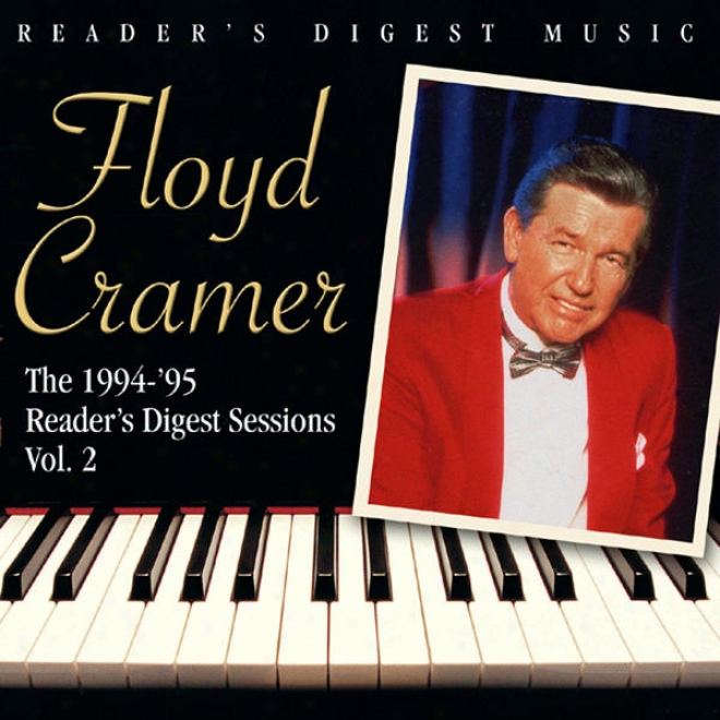Reader's Digest Music: Floyd Cramer: The 1994-95 Reader's Concoct Sessions Volume 2