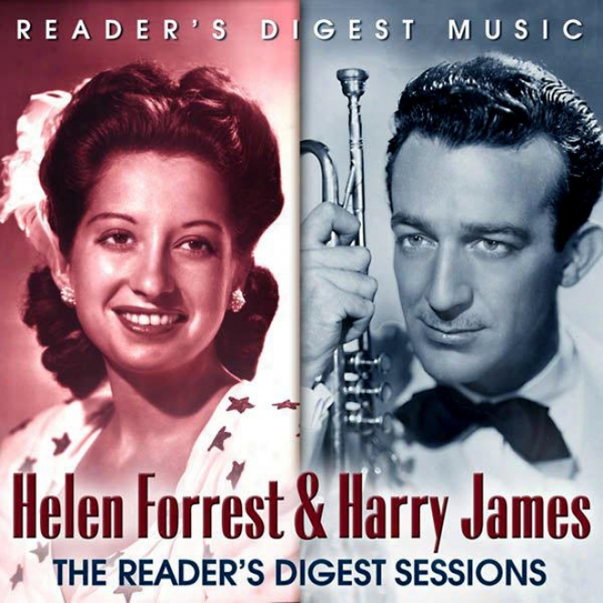 Reader's Digest Melody: Helen Forrest & Hqery James: The Reader's Digest Sessions