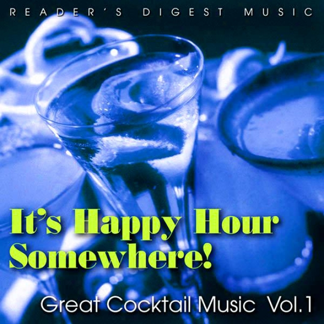 Reader's Digwst Music: It's Happy Sixty minutes Somewhere! Great Cocktail Music, Vol. 1