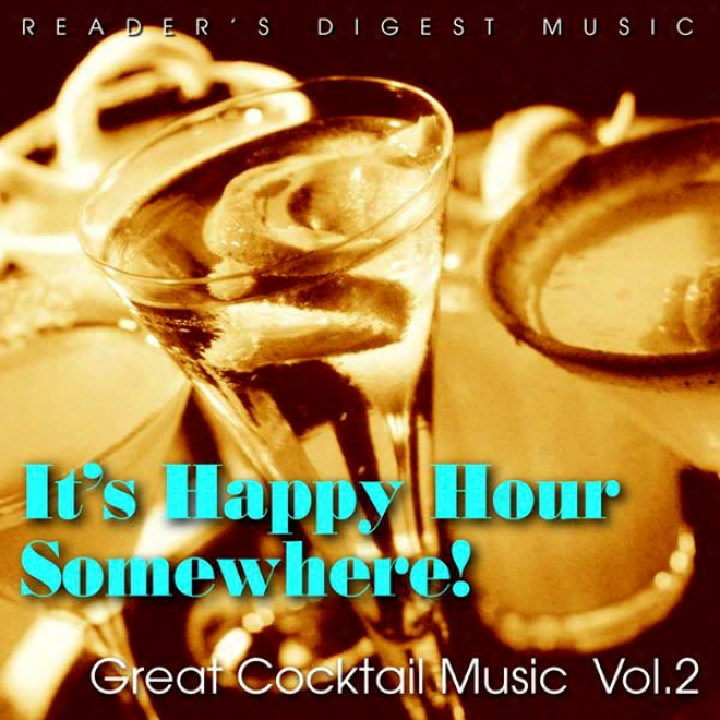 Reader's Digrst Music: It's Happy Hour Somewhere! Great Cocktail Music, Vol. 2