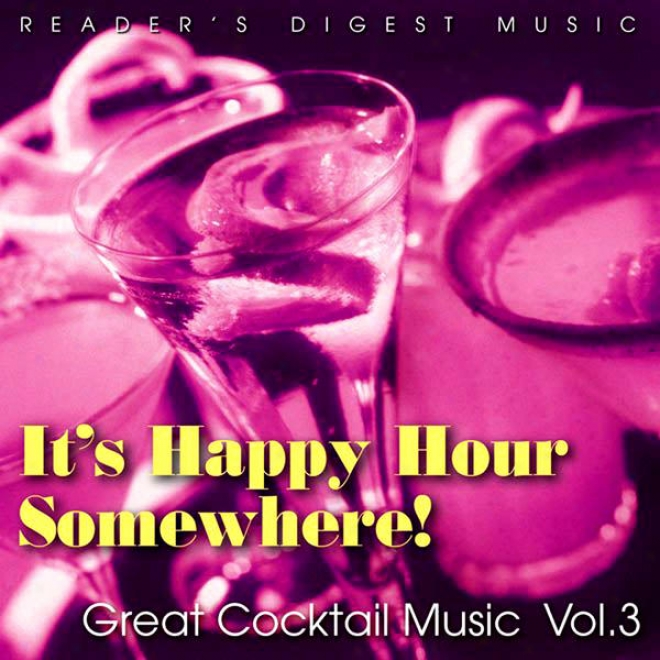 Readder's Digest Music: It's Happy Hour In some place! Great Cocktail Music, Vol. 3