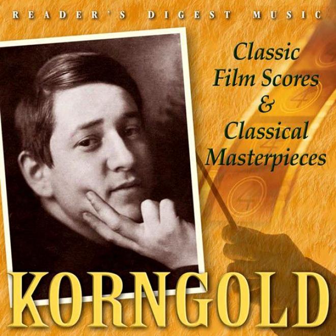 Reader's Study Music: Korngold: Elegant Film Scores & Classjcal Masterpieces