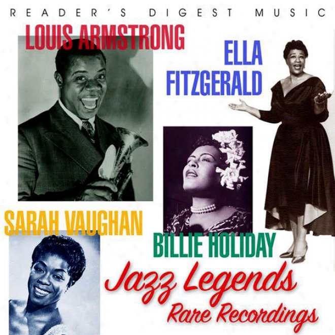 Reader's Digest Music: Louis Armstrong, Ella Fitzgerald, Sarah Vaughan, Billie Holkday: Jazz Lgeends Rare Recordings