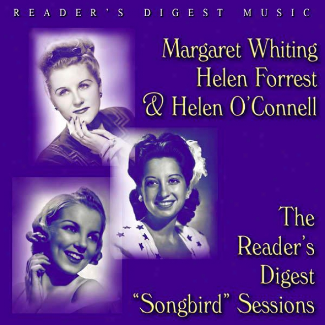 """reader's Digest Music: Margaret Whiting, Helen Forrest And Helen O'connell: The Reader's Digest """"songbird"""" Sessions"""