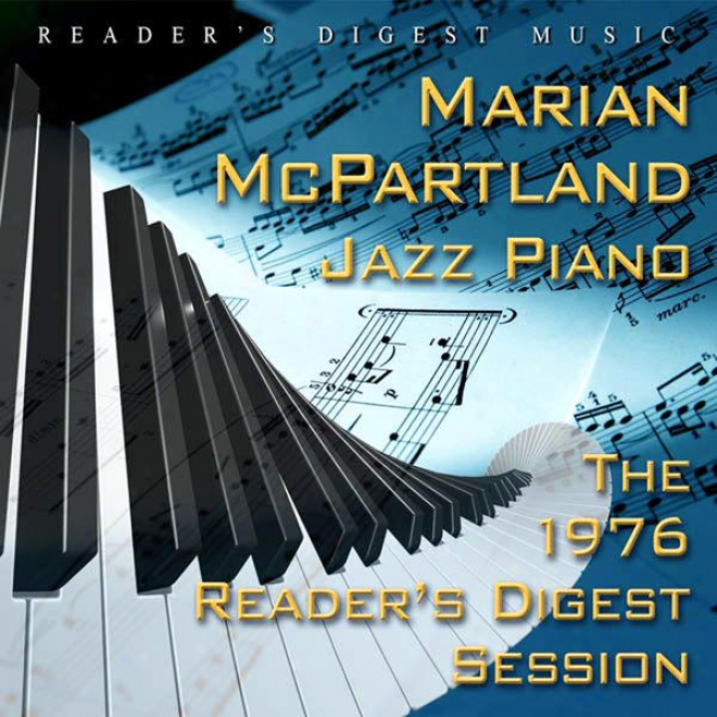 Reader's Digest Music: Marian Mcpartland: Jazz Piano: The 1976 Reader's Study Session