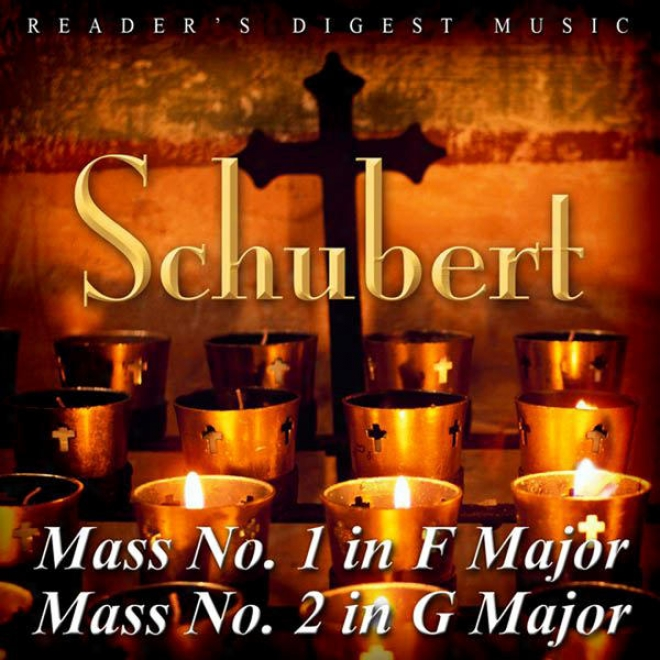 Reader's Dlgest Music: Schubert: Mass No. 1 In F Major & Mass No. 2 In G Major